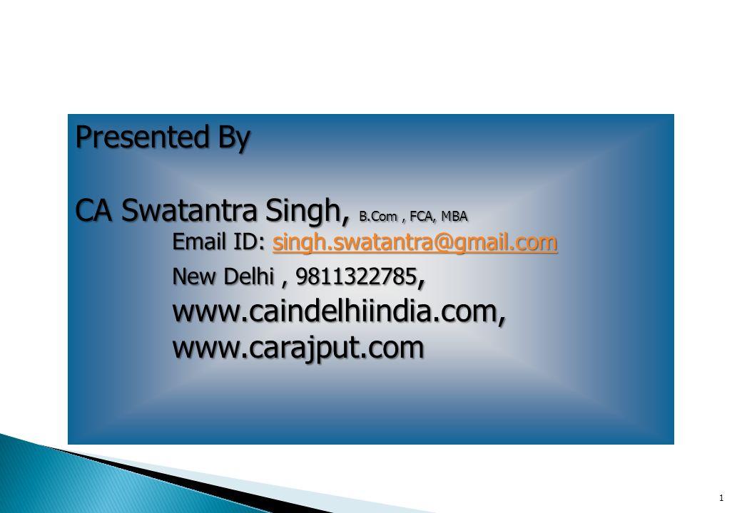 CA Swatantra Singh, B.Com , FCA, MBA