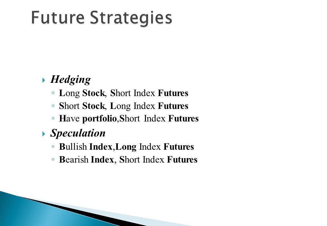 Future Strategies Hedging Speculation Long Stock, Short Index Futures