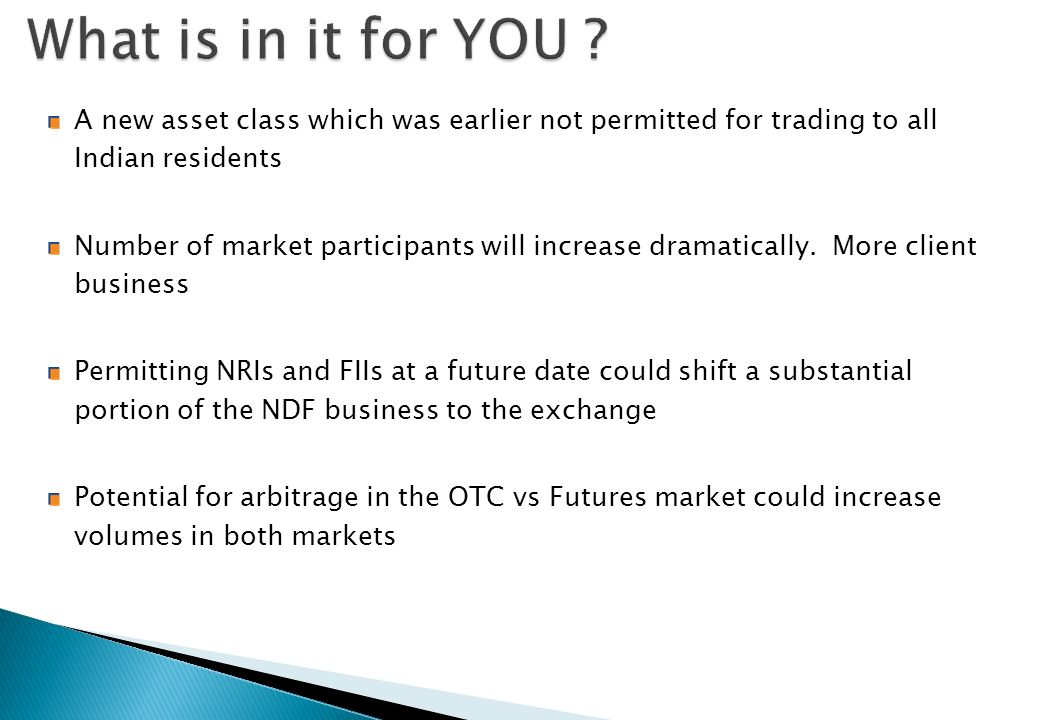 What is in it for YOU A new asset class which was earlier not permitted for trading to all Indian residents.