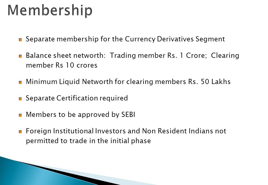 Membership Separate membership for the Currency Derivatives Segment