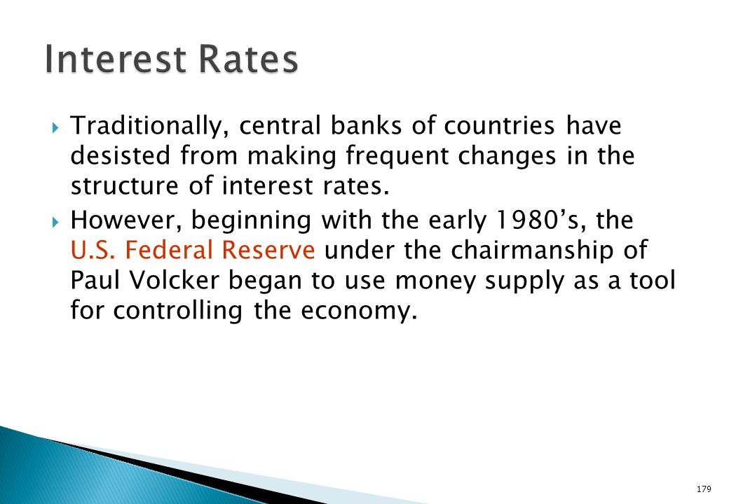 Interest Rates Traditionally, central banks of countries have desisted from making frequent changes in the structure of interest rates.