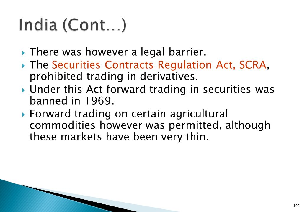 India (Cont…) There was however a legal barrier.
