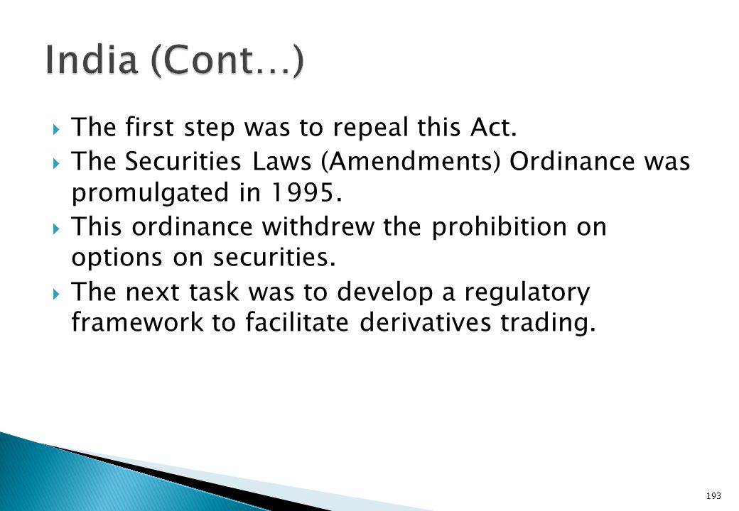 India (Cont…) The first step was to repeal this Act.