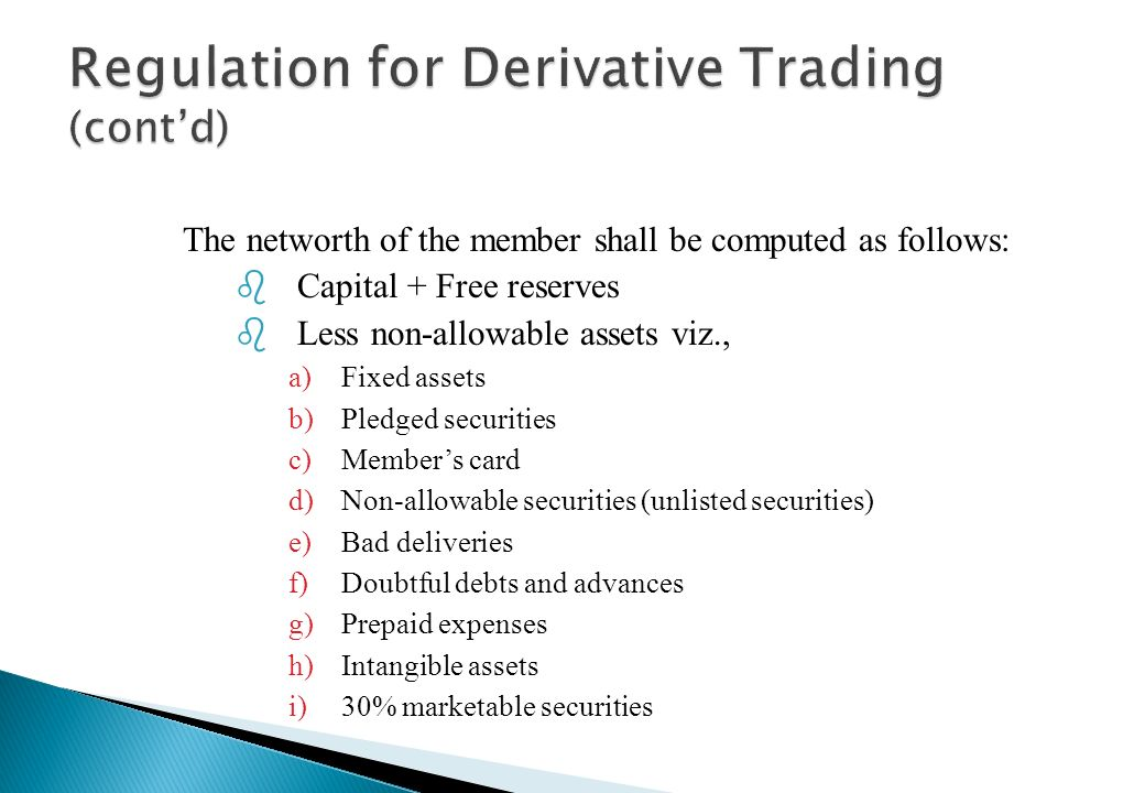Regulation for Derivative Trading (cont'd)