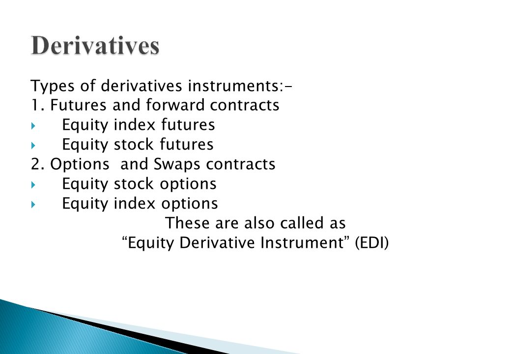 Derivatives Types of derivatives instruments:-