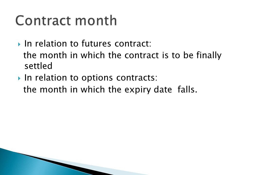 Contract month In relation to futures contract: