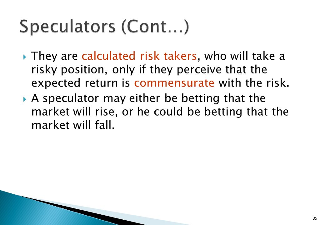 Speculators (Cont…)