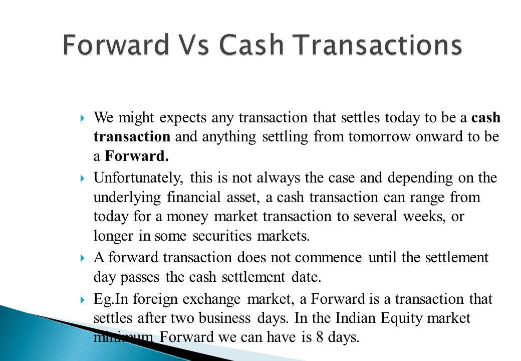 Forward Vs Cash Transactions