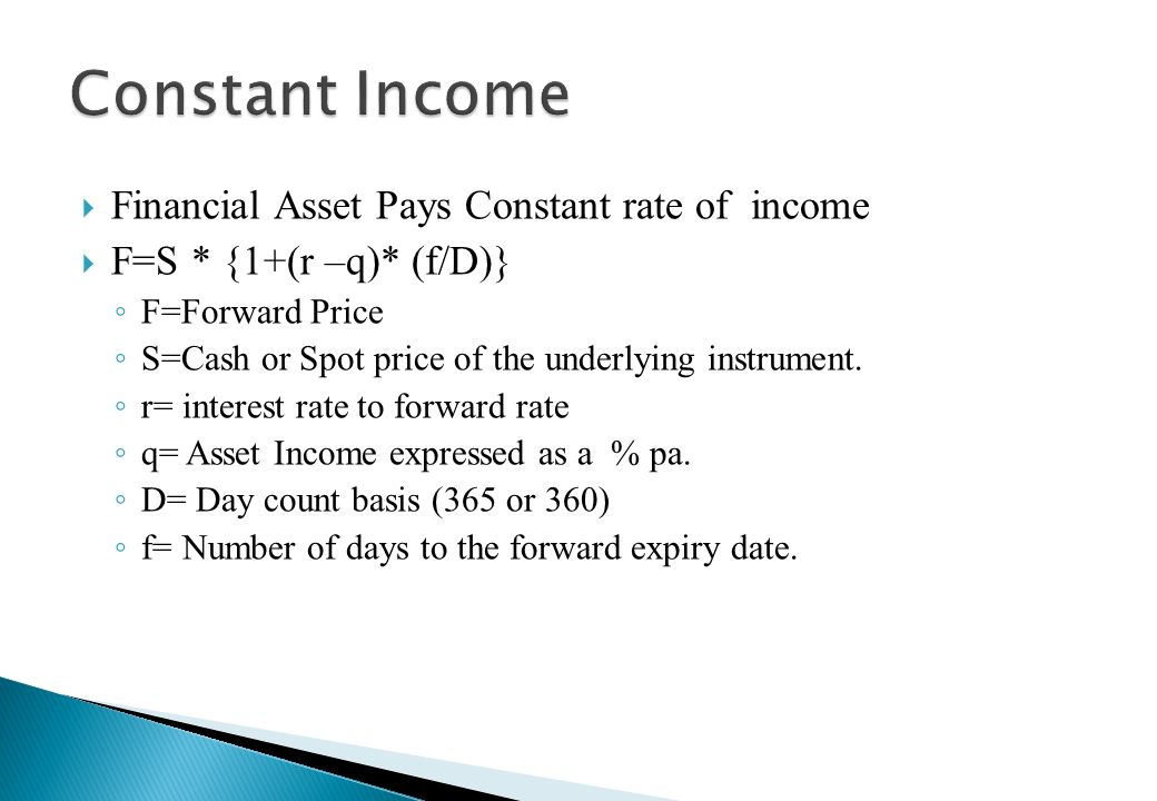 Constant Income Financial Asset Pays Constant rate of income