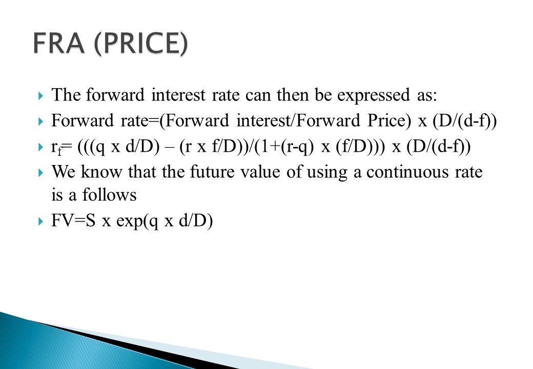 FRA (PRICE) The forward interest rate can then be expressed as: