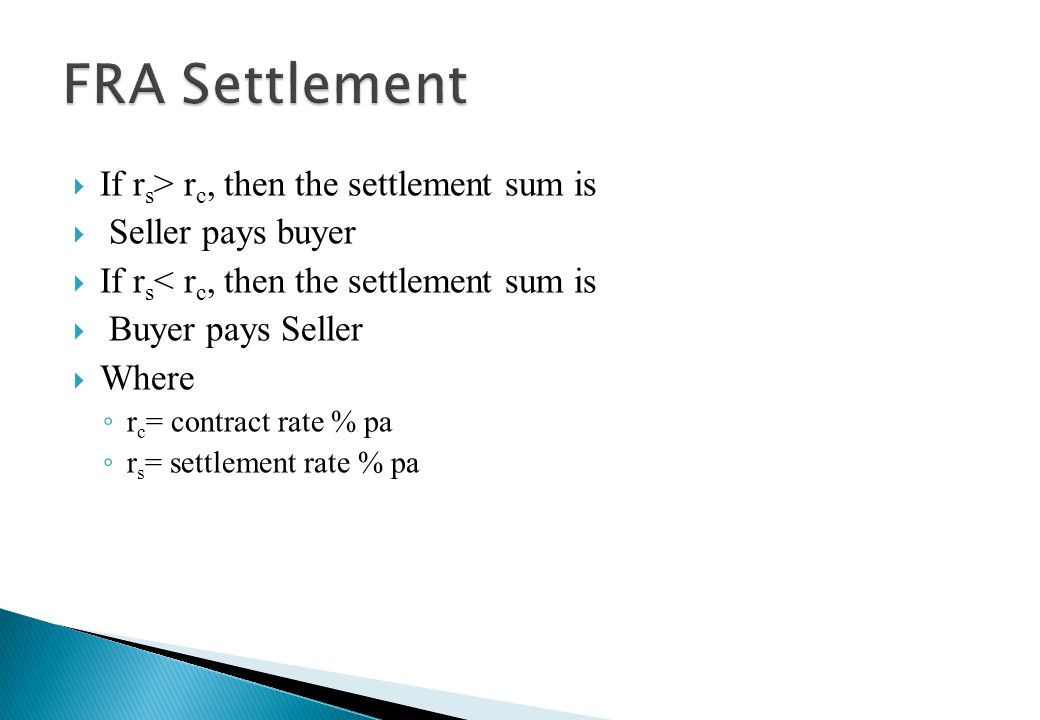 FRA Settlement If rs> rc, then the settlement sum is