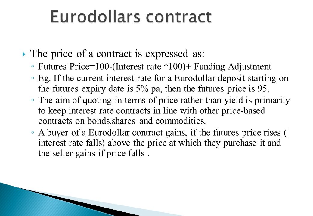 Eurodollars contract The price of a contract is expressed as: