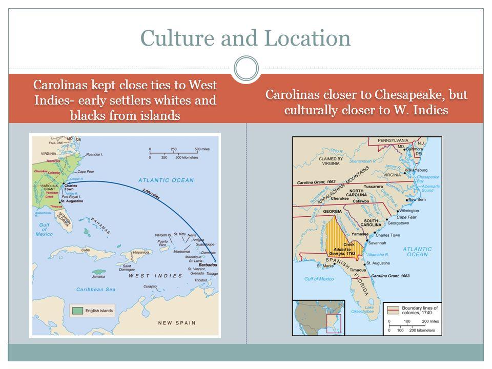 Carolinas closer to Chesapeake, but culturally closer to W. Indies