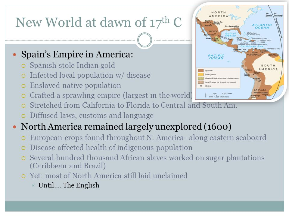New World at dawn of 17th C Spain's Empire in America:
