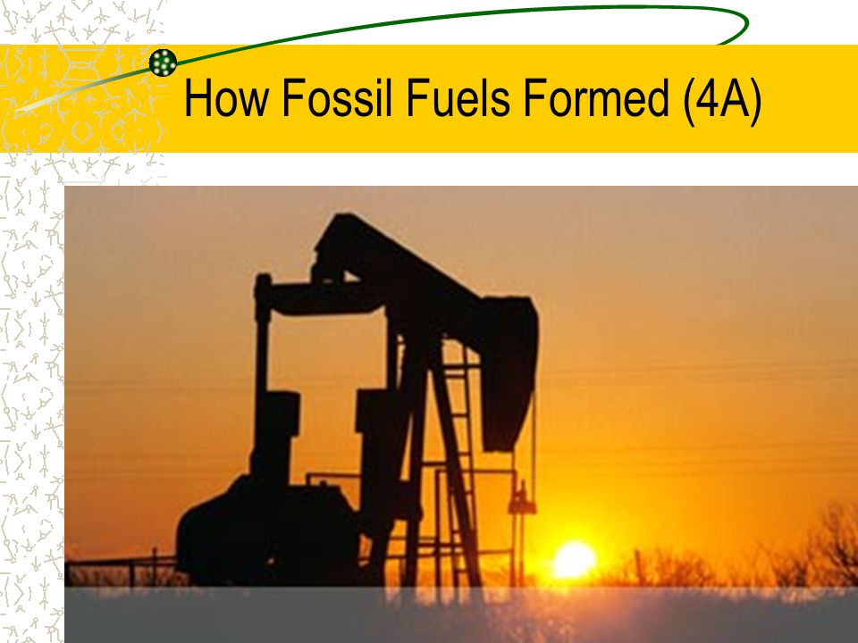How Fossil Fuels Formed (4A)