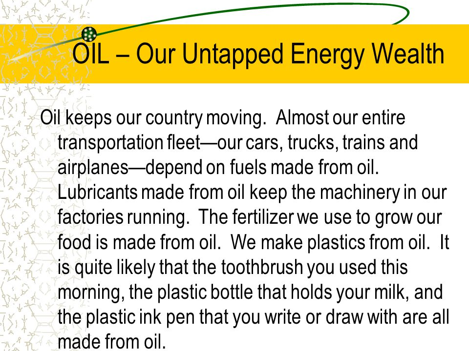 OIL – Our Untapped Energy Wealth
