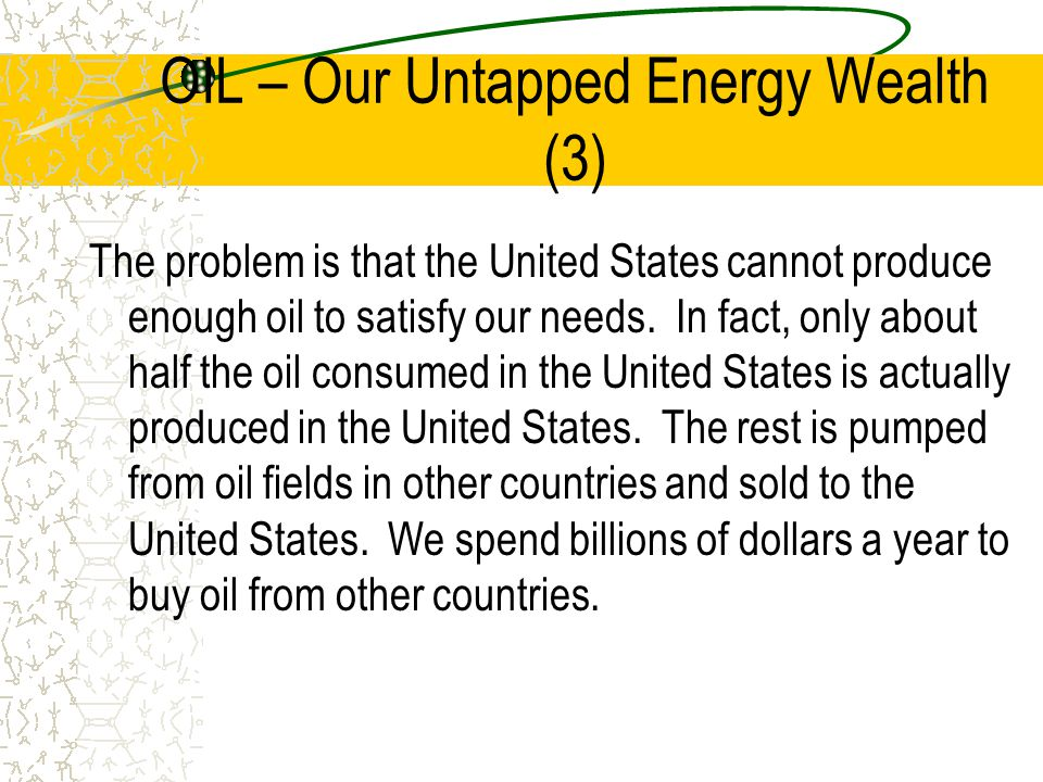 OIL – Our Untapped Energy Wealth (3)