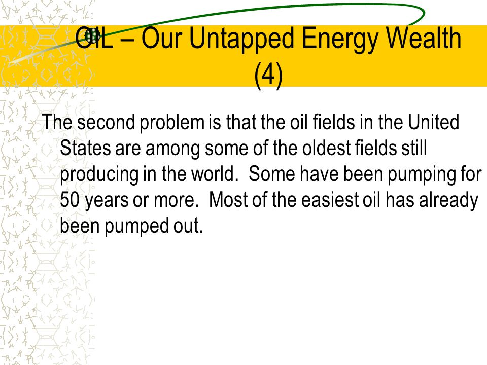 OIL – Our Untapped Energy Wealth (4)