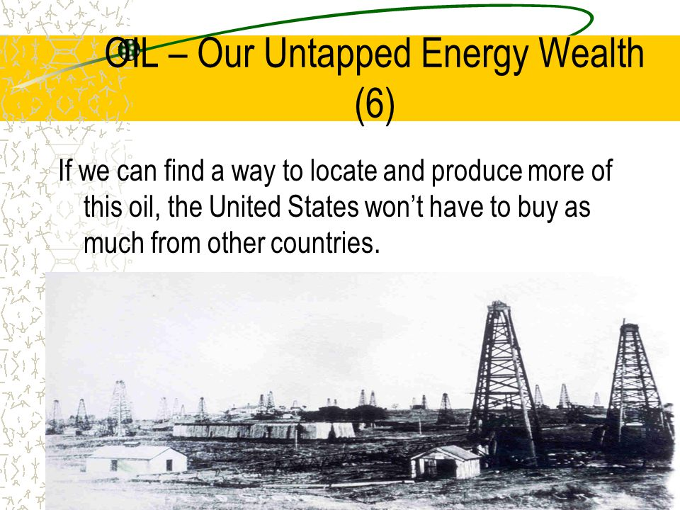 OIL – Our Untapped Energy Wealth (6)