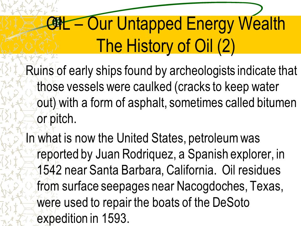 OIL – Our Untapped Energy Wealth The History of Oil (2)