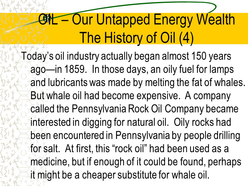 OIL – Our Untapped Energy Wealth The History of Oil (4)