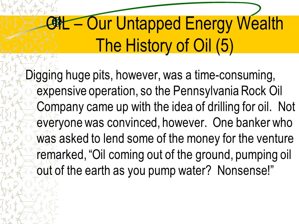 OIL – Our Untapped Energy Wealth The History of Oil (5)