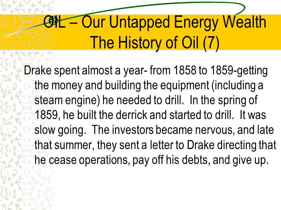 OIL – Our Untapped Energy Wealth The History of Oil (7)