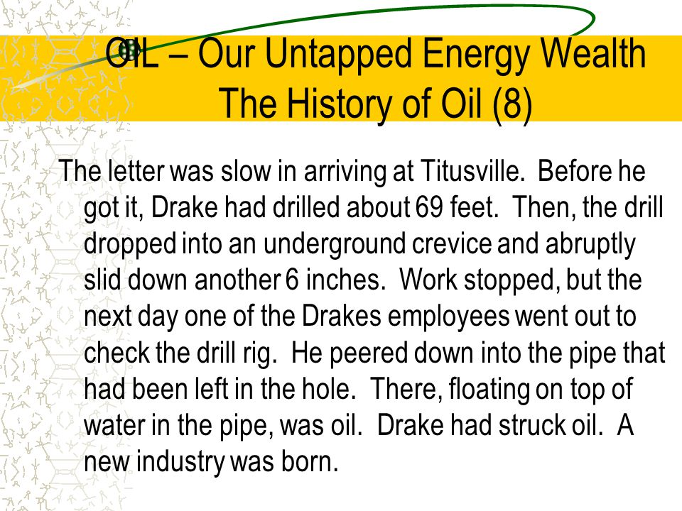 OIL – Our Untapped Energy Wealth The History of Oil (8)