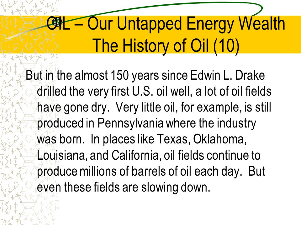 OIL – Our Untapped Energy Wealth The History of Oil (10)