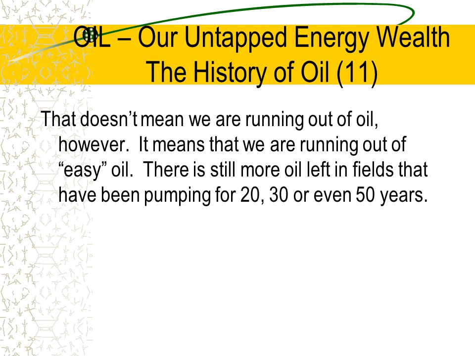 OIL – Our Untapped Energy Wealth The History of Oil (11)
