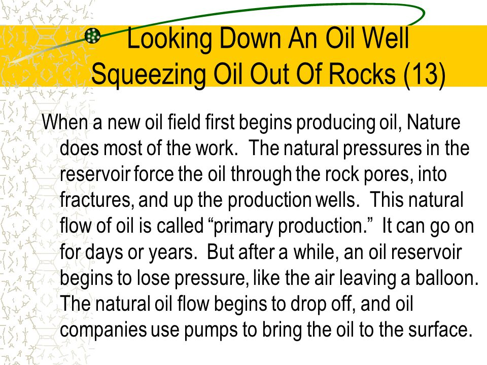 Looking Down An Oil Well Squeezing Oil Out Of Rocks (13)