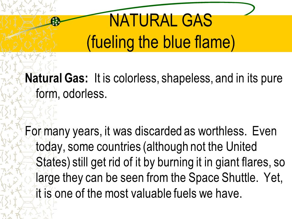 NATURAL GAS (fueling the blue flame)