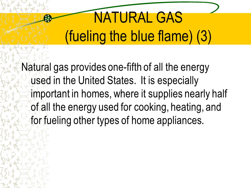 NATURAL GAS (fueling the blue flame) (3)