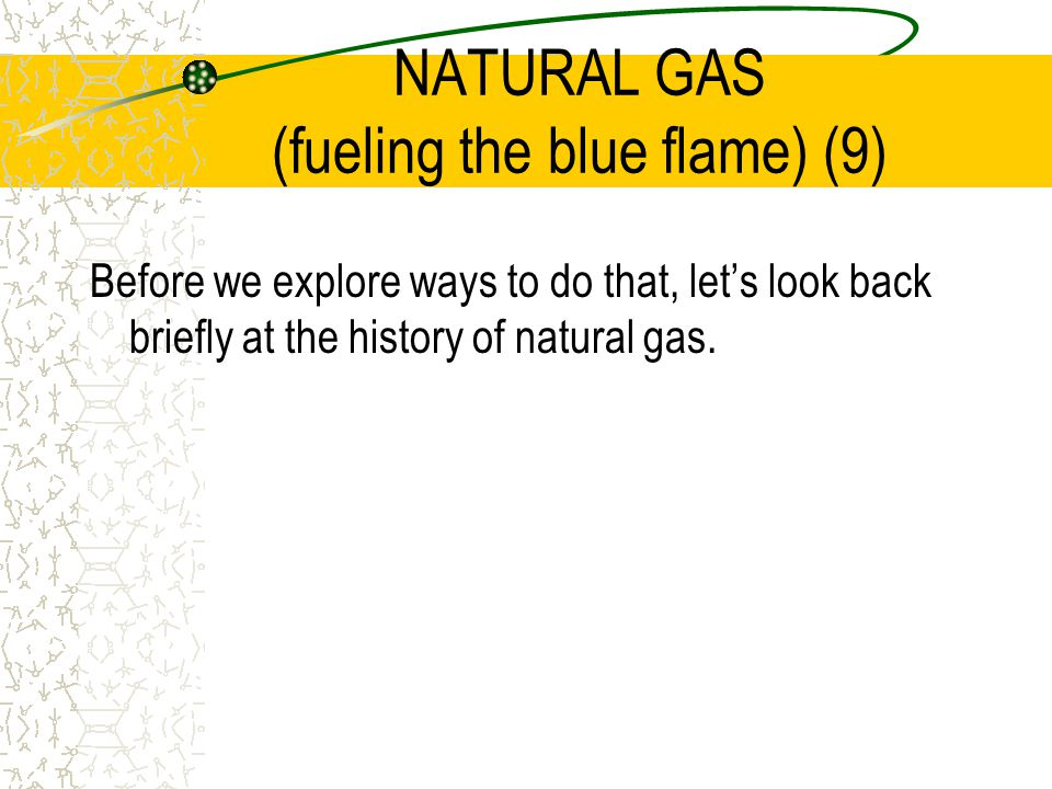 NATURAL GAS (fueling the blue flame) (9)