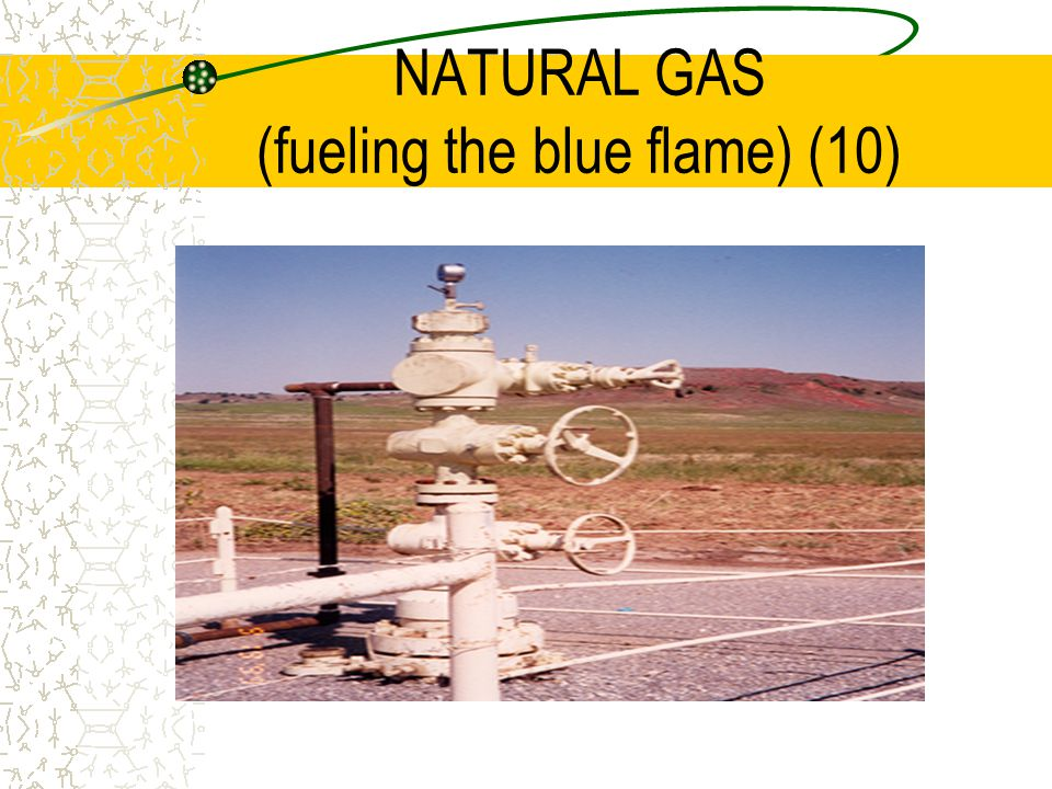 NATURAL GAS (fueling the blue flame) (10)