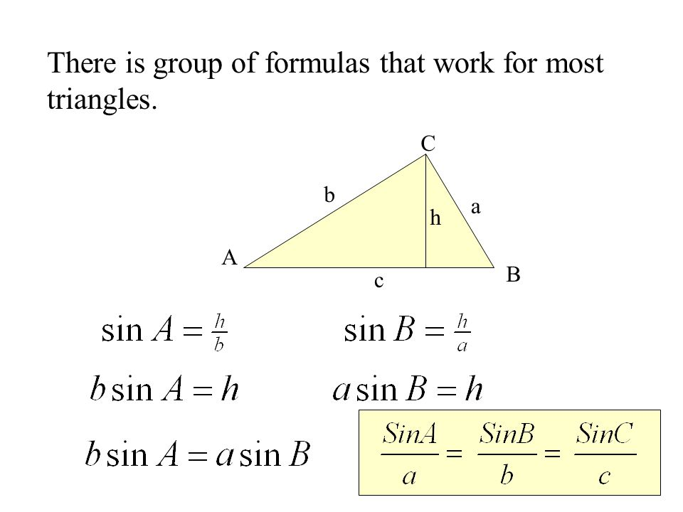 There is group of formulas that work for most triangles.