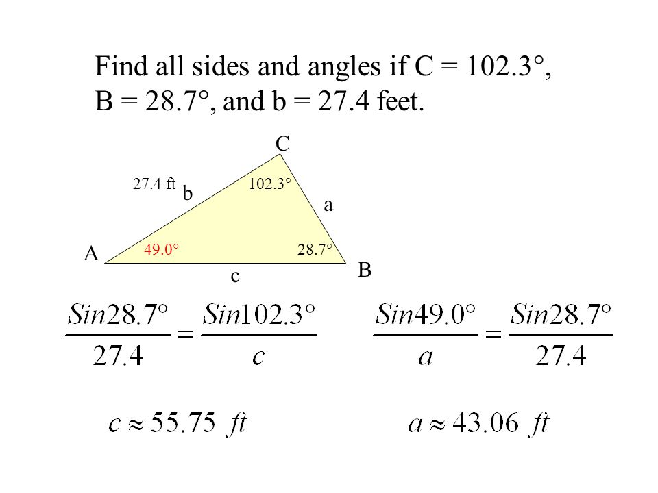 Find all sides and angles if C = 102.3°, B = 28.7°, and b = 27.4 feet.