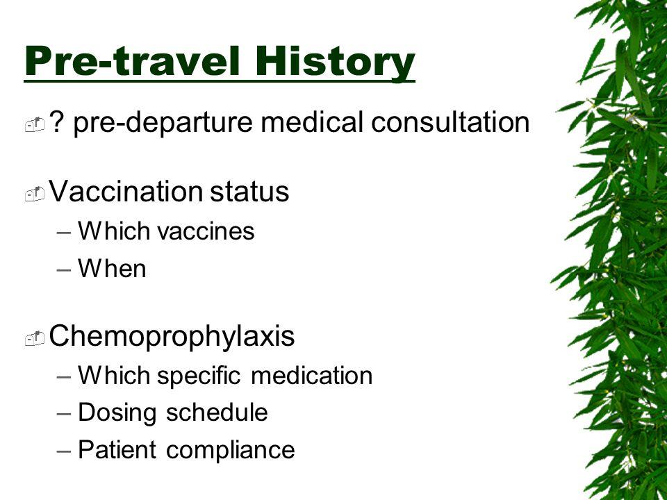 Pre-travel History pre-departure medical consultation