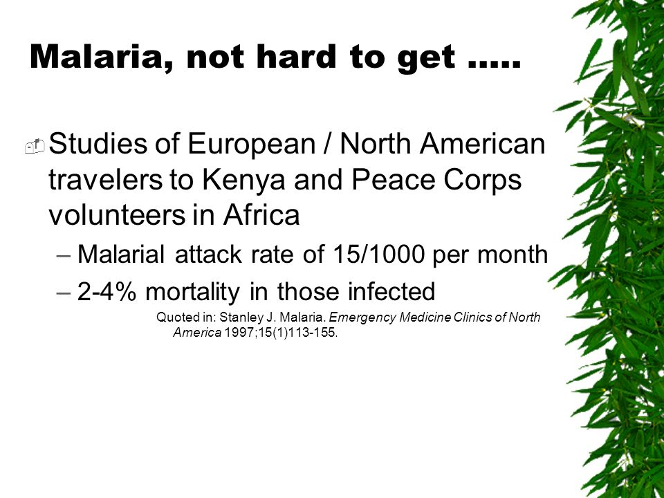 Malaria, not hard to get …..