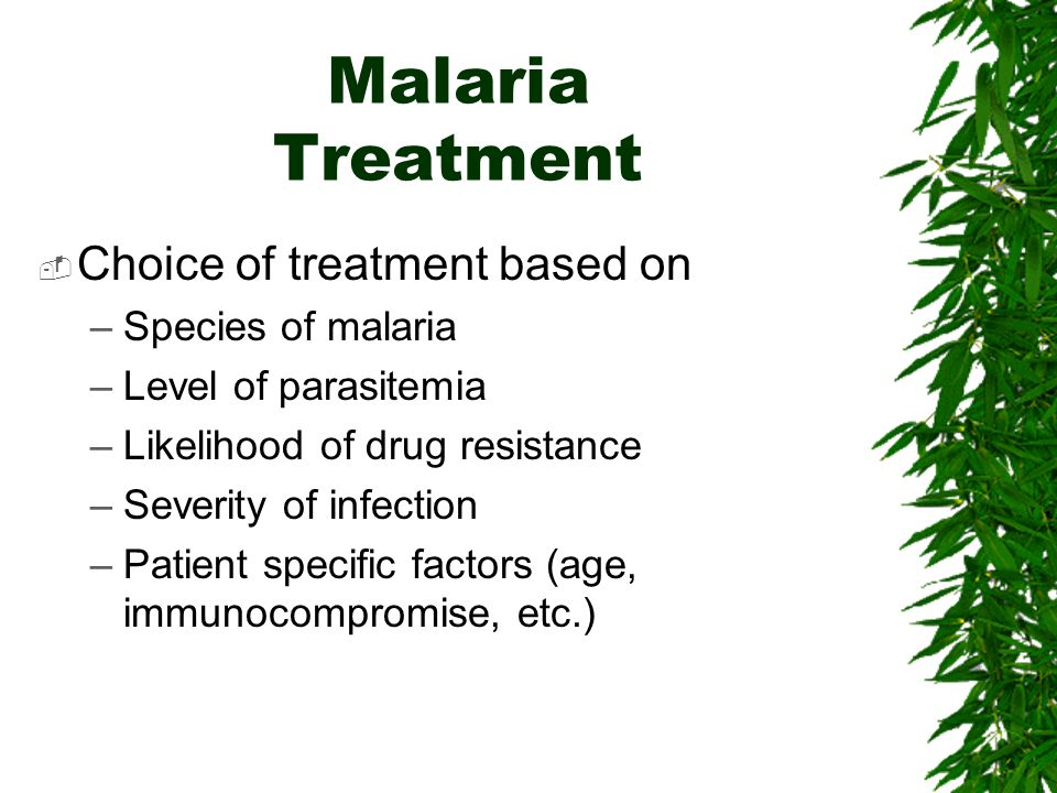 Malaria Treatment Choice of treatment based on Species of malaria