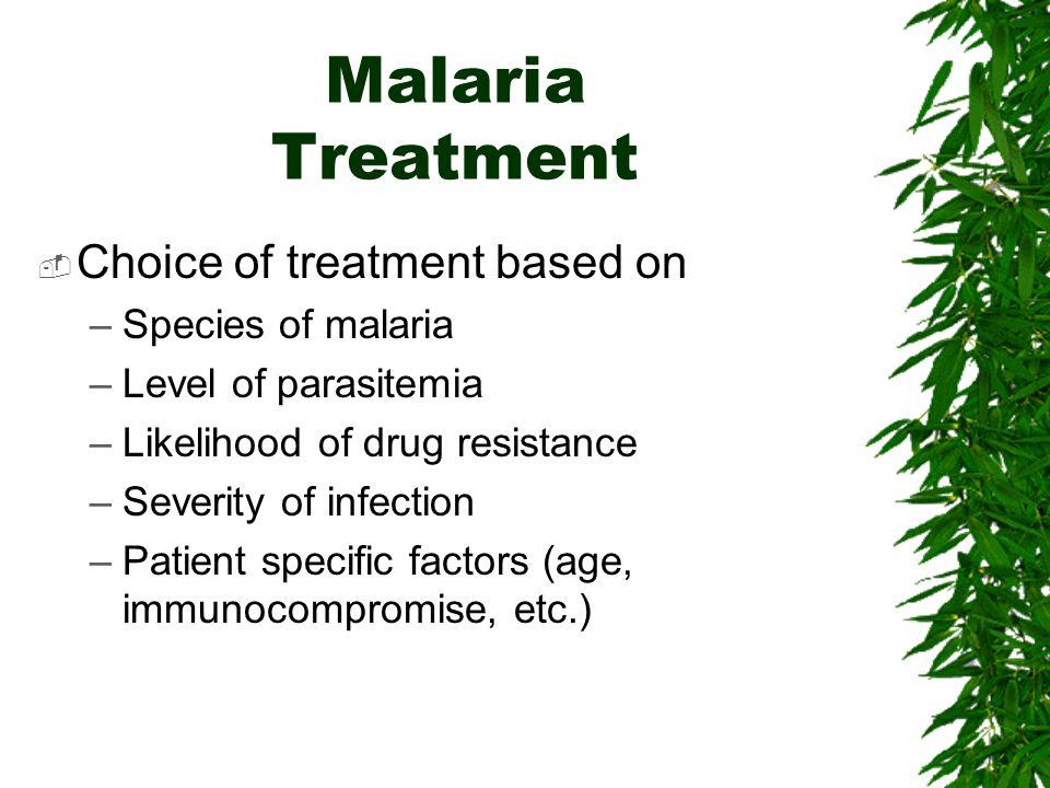 Malaria Treatment Choice of treatment based on Species of malaria