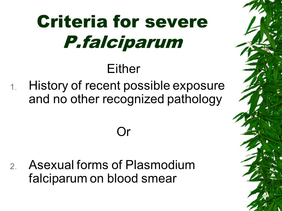 Criteria for severe P.falciparum