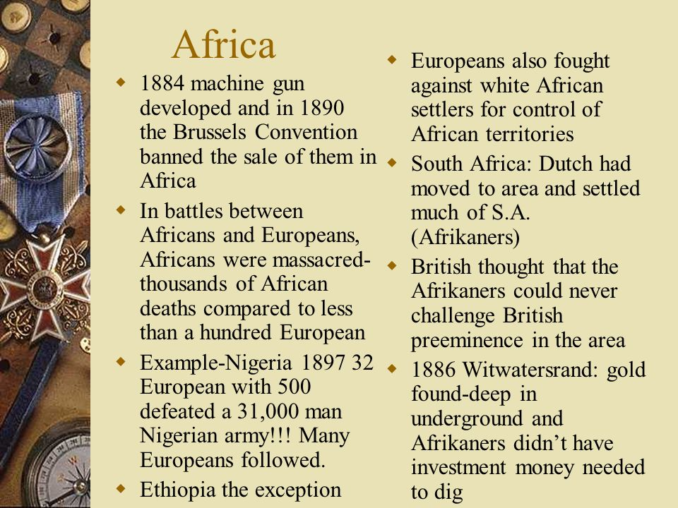 Africa Europeans also fought against white African settlers for control of African territories.