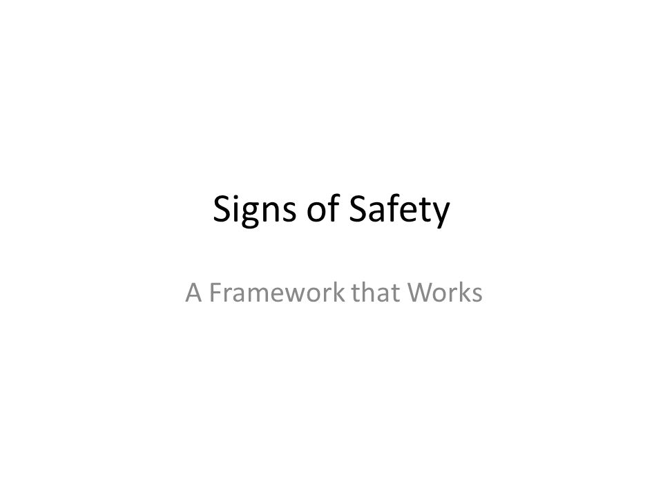 Signs of Safety A Framework that Works