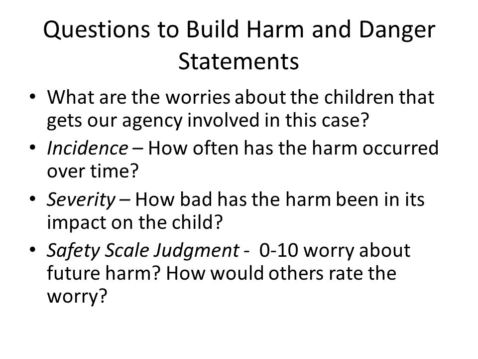 Questions to Build Harm and Danger Statements