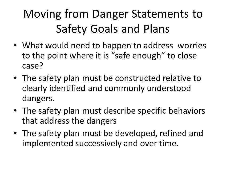 Moving from Danger Statements to Safety Goals and Plans