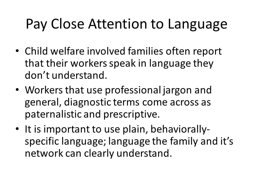 Pay Close Attention to Language