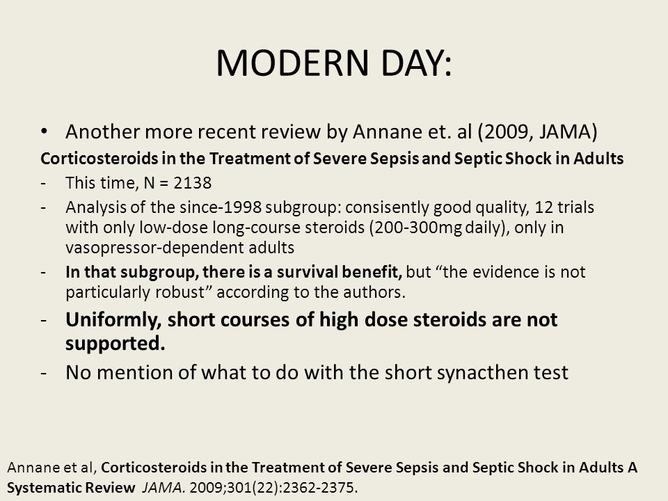 MODERN DAY: Another more recent review by Annane et. al (2009, JAMA)