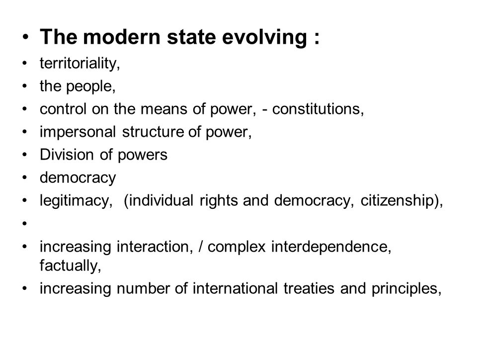 The modern state evolving :