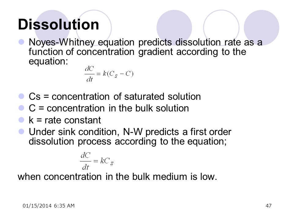 DissolutionNoyes-Whitney equation predicts dissolution rate as a function of concentration gradient according to the equation: